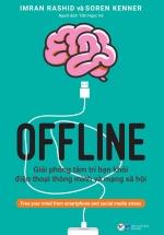 Offline - Giải Phóng Tâm Trí Bạn Khỏi Điện Thoại Thông Minh Và Mạng Xã Hội