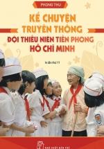 Kể Chuyện Truyền Thống Đội Thiếu Niên Tiền Phong Hồ Chí Minh