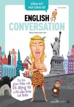 Sống Sót Nơi Công Sở - English Conversation- Tự Tin Giao Tiếp Với 25 Động Từ Và 75 Cấu Trúc Cơ Bản