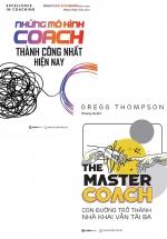 Combo Những Mô Hình Coach Thành Công Nhất Hiện Nay + The Master Coach - Con Đường Trở Thành Nhà Khai Vấn Tài Ba (Bộ 2 Cuốn)
