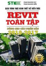 Giáo Trình Thực Hành Thiết Kế Kiến Trúc - Revit Toàn Tập (Dùng Cho Các Phiên Bản 2018 - 2017)