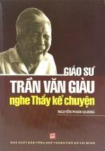 Nghe Thầy Kể Chuyện - Giáo Sư Trần Văn Giàu