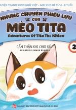 Những Chuyến Phiêu Lưu Của Mèo Tita 2 - Cẩn Thận Khi Chơi Đùa (Truyện Tranh Song Ngữ)