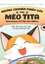 Những Chuyến Phiêu Lưu Của Mèo Tita 4 - Bữa Ăn Sau Giờ Chơi (Truyện Tranh Song Ngữ)