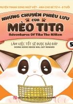 Những Chuyến Phiêu Lưu Của Mèo Tita 5 - Làm Việc Tốt Sẽ Được Báo Đáp (Truyện Tranh Song Ngữ)