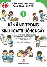 Cẩm Nang Sinh Hoạt Bằng Tranh Cho Bé - Tập 1 - Kĩ Năng Trong Sinh Hoạt Thường Ngày