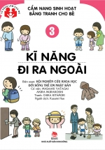 Cẩm Nang Sinh Hoạt Bằng Tranh Cho Bé - Tập 3 - Kĩ Năng Đi Ra Ngoài