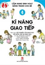 Cẩm Nang Sinh Hoạt Bằng Tranh Cho Bé - Tập 4 - Kĩ Năng Giao Tiếp
