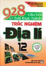 928 Câu Hỏi Và Bài Tập Thực Hành Trắc Nghiệm Địa Lí 12