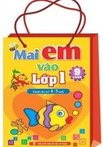 Mai Em Vào Lớp 1 - Dành Cho Trẻ 4-5 Tuổi (Túi 9 Cuốn)