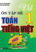 Vở Ôn Tập Hè Toán - Tiếng Việt Lớp 1 (Biên Soạn Theo Chương Trình Mới)