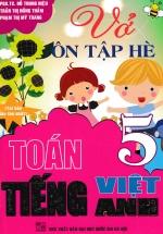 Vở Ôn Tập Hè Toán - Tiếng Việt - Tiếng Anh Lớp 5 (Biên Soạn Theo Chương Trình Giáo Dục Phổ Thông Mới)