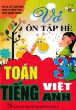 Vở Ôn Tập Hè - Toán - Tiếng Việt - Tiếng Anh Lớp 3