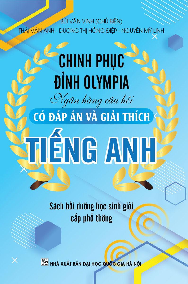Chinh Phục Đỉnh Olympia Ngân Hàng Câu Hỏi Có Đáp Án Và Giải Thích Tiếng Anh
