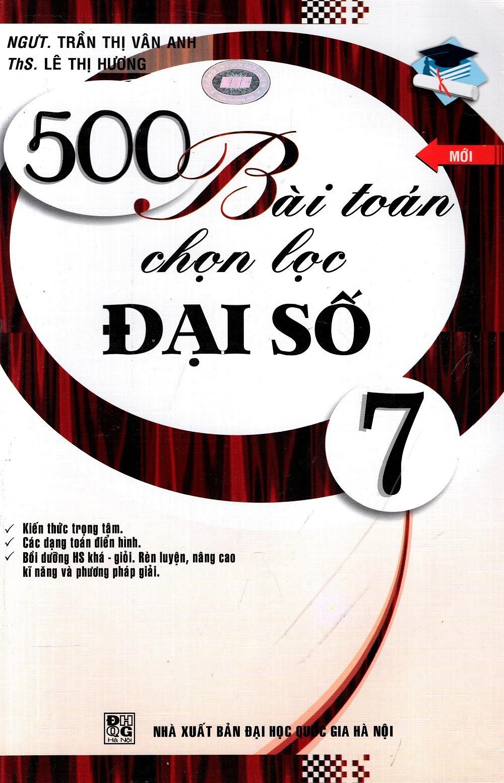 500 Bài Toán Chọn Lọc Đại Số Lớp 7 - EBOOK/PDF/PRC/EPUB