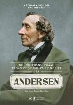 Những Thăng Trầm Trong Cuộc Đời Và Sự Nghiệp Của Andersen