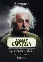 Elbert Einstein - Tuổi Thơ Gian Khó Và Cuộc Đời Khoa Học Vĩ Đại