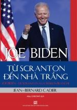 Joe Biden - Từ Scranton Đến Nhà Trắng