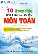 10 Trọng Điểm Luyện Thi Đại Học - Cao Đẳng Môn Toán
