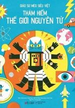 Giáo Sư Mèo Siêu Việt - Thám Hiểm Thế Giới Nguyên Tử