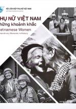 Phụ Nữ Việt Nam - Những Khoảnh Khắc