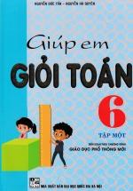 Giúp Em Giỏi Toán 6 - Tập 1 (Theo Chương Trình Giáo Dục Phổ Thông Mới)
