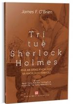 Trí Tuệ Sherlock Holmes - Phá Án Bằng Khoa Học Và Khoa Học Hình Sự