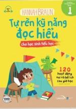 Tự Rèn Kỹ Năng Đọc Hiểu Cho Học Sinh Tiểu Học - Tập 1