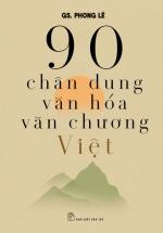 90 Chân Dung Văn Hóa Văn Chương Việt