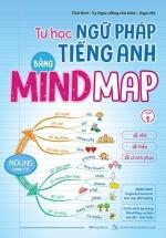 Tự Học Ngữ Pháp Tiếng Anh Bằng MINDMAP - Tập 1