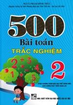 500 Bài Toán Trắc Nghiệm Lớp 2 (Biên Soạn Theo Chương Trình Mới)
