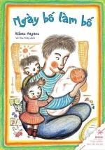 Ehon - Thực Phẩm Tâm Hồn Cho Bé - Ngày Bố Làm Bố