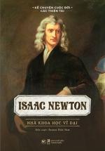 Isaac Newton - Nhà Khoa Học Vĩ Đại