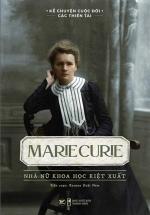 Marie Curie - Nhà Nữ Khoa Học Kiệt Xuất