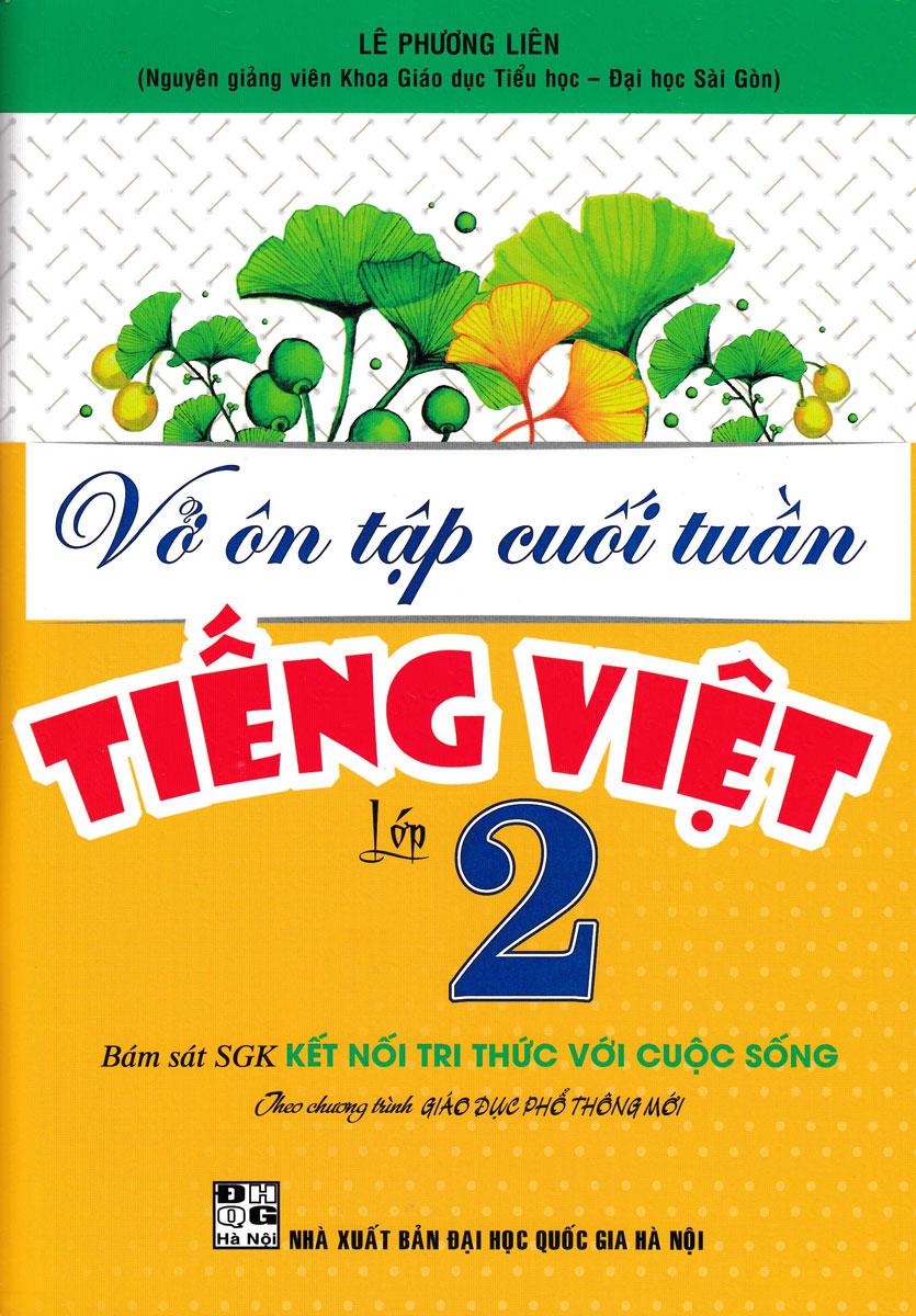 Vở Ôn Tập Cuối Tuần Tiếng Việt Lớp 2 (Bám Sát SGK Kết Nối Tri Thức Với Cuộc Sống)