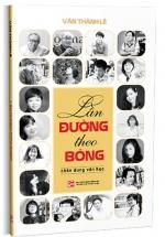 Lần Đường Theo Bóng Chân Dung Văn Học