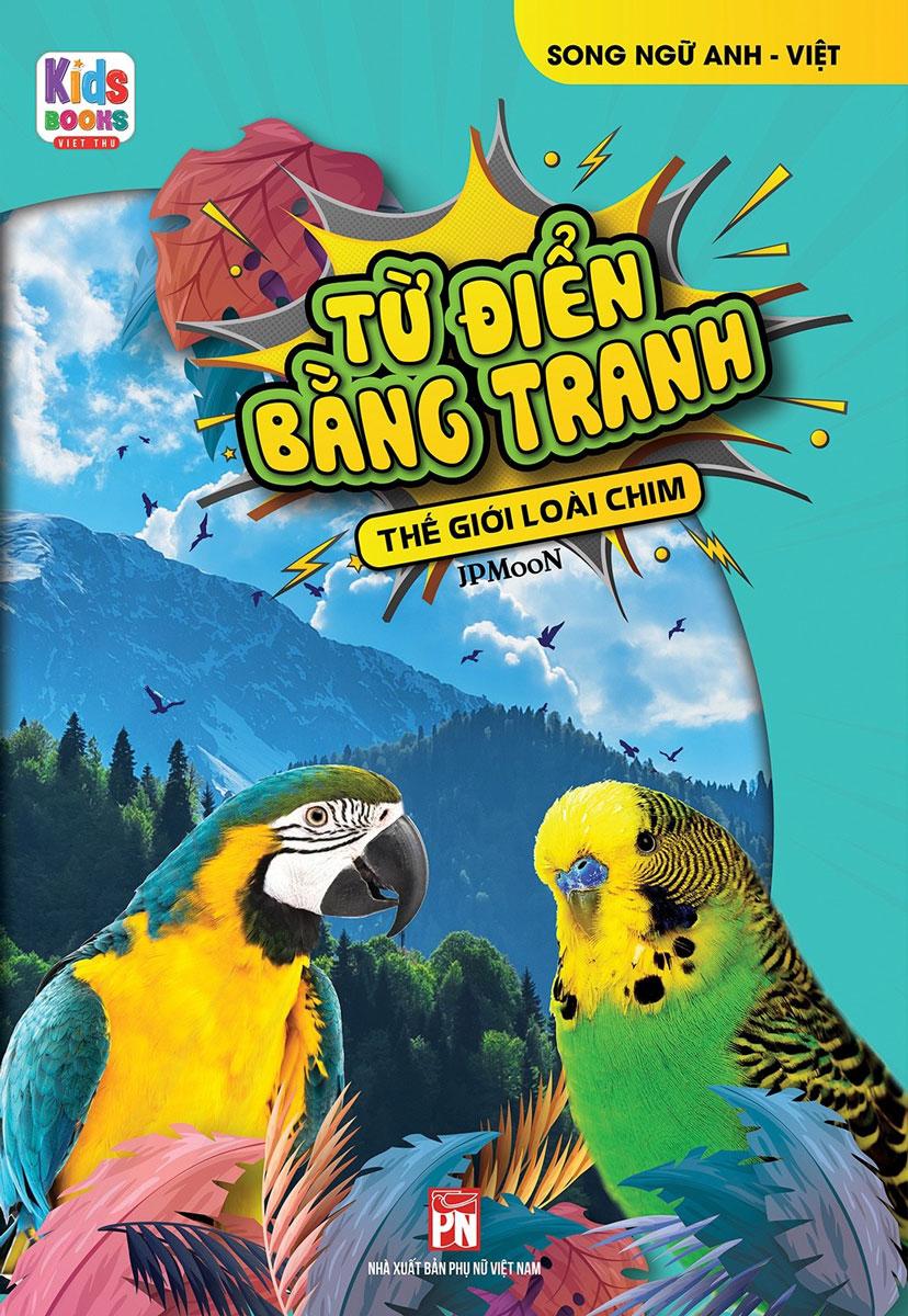 Từ Điển Bằng Tranh - Thế Giới Loài Chim