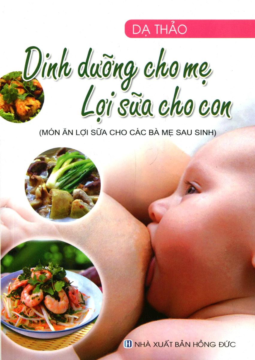 Dinh Dưỡng Cho Mẹ - Lợi Sữa Cho Con