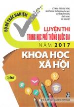 Bộ Đề Trắc Nghiệm Luyện Thi Trung Học Phổ Thông Quốc Gia Năm 2017 Khoa Học Xã Hội Tập 2