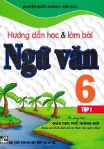 Hướng Dẫn Học Và Làm Bài Ngữ Văn Lớp 6 - Tập 1 (Bám Sát SGK Kết Nối Tri Thức Với Cuộc Sống)
