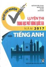 Bộ Đề Trắc Nghiệm Luyện Thi Trung Học Phổ Thông Quốc Gia Năm 2017 Môn Anh ( Nhà Xuất Bản Giáo Dục Việt Nam)