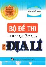 Bộ Đề Thi THPT Quốc Gia Môn Địa Lý- Nguyễn Đức Vũ