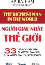 Người Giàu Nhất Thế Giới - 33 Ngày Khám Phá Bí Mật Sự Giàu Có Của Người Giàu Nhất Thế Giới