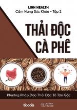 Cẩm Nang Sức Khỏe (Tập 2) Thải Độc Cà Phê