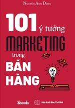 101 Ý Tưởng Marketing Trong Bán Hàng