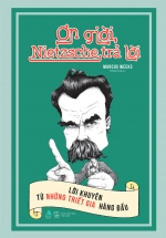 Ơn Giời, Nietzsche Trả Lời - Lời Khuyên Từ Những Triết Gia Hàng Đầu