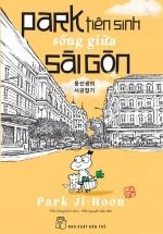 Park Tiên Sinh Sống Giữa Sài Gòn