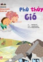 Hướng Dẫn Kĩ Năng An Toàn Cho Trẻ Em - Phòng Tránh Thiên Tai: Phù Thủy Gió