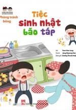 Hướng Dẫn Kĩ Năng An Toàn Cho Trẻ Em - Phòng Tránh Bỏng: Tiệc Sinh Nhật Bão Táp