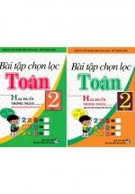 Combo Bài Tập Chọn Lọc Toán Lớp 2 Tập 1+2 - Hai Buổi Trong Ngày (Chương Trình Giáo Dục Phổ Thông Mới)